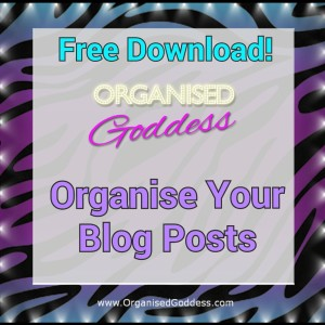Organised Goddess - Organise Your Blog Posts